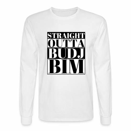 STRAIGHT OUTTA BUDJ BIM - Men's Long Sleeve T-Shirt