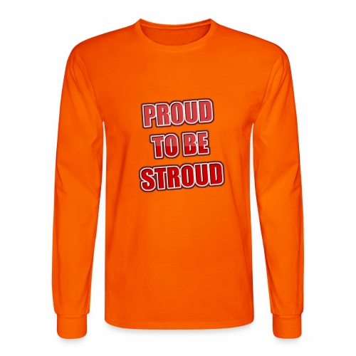 Proud To Be Stroud - Men's Long Sleeve T-Shirt
