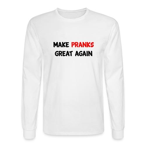 Make Pranks Great Again - Men's Long Sleeve T-Shirt