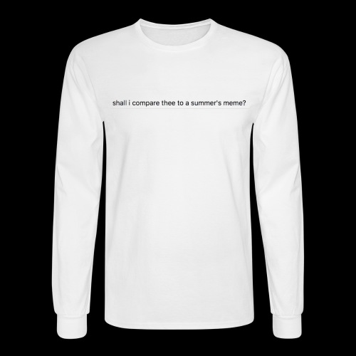 shall i compare thee to a summer's meme? - Men's Long Sleeve T-Shirt