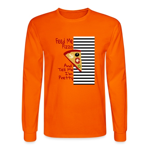 Feed Me Pizza And Tell Me I´m Pretty - Men's Long Sleeve T-Shirt