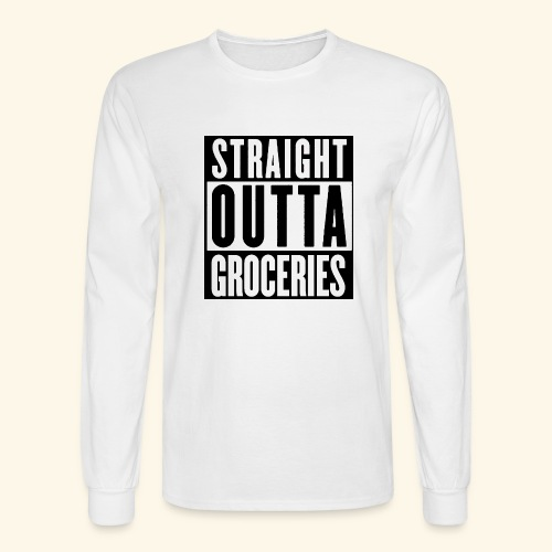 STRAIGHT OUTTA GROCERIES - Men's Long Sleeve T-Shirt