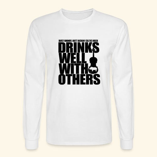 Dust Rhinos Drinks Well With Others - Men's Long Sleeve T-Shirt