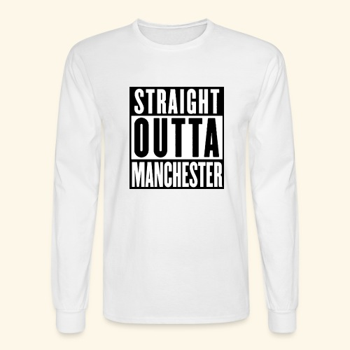 STRAIGHT OUTTA MANCHESTER - Men's Long Sleeve T-Shirt