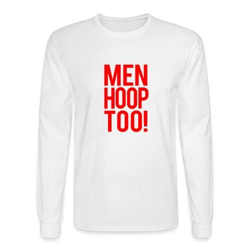 Red - Men Hoop Too! - Men's Long Sleeve T-Shirt
