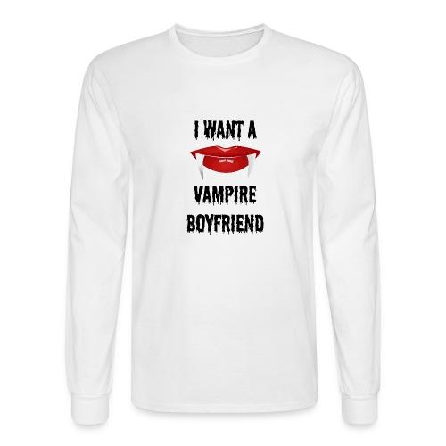 I Want a Vampire Boyfriend - Men's Long Sleeve T-Shirt