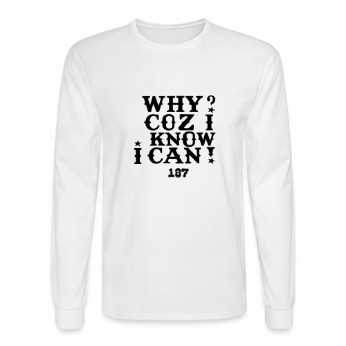 Why Coz I Know I Can 187 Positive Affirmation Logo - Men's Long Sleeve T-Shirt