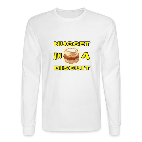 NUGGET in a BISCUIT!! - Men's Long Sleeve T-Shirt