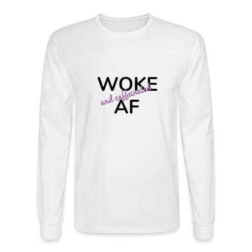 Woke & Caffeinated AF design - Men's Long Sleeve T-Shirt