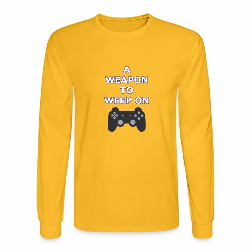 A Weapon to Weep On - Men's Long Sleeve T-Shirt