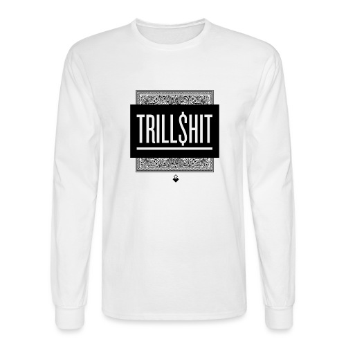 Trill Shit - Men's Long Sleeve T-Shirt