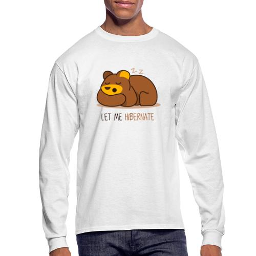 Let Me Hibernate - Men's Long Sleeve T-Shirt