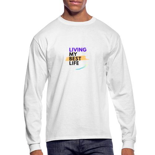 living my best life - Men's Long Sleeve T-Shirt