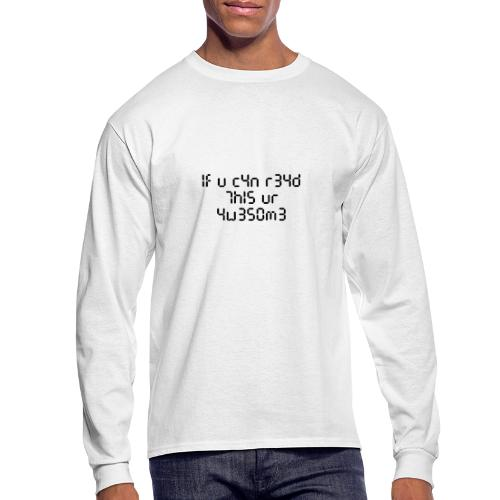 If you can read this, you're awesome - black - Men's Long Sleeve T-Shirt