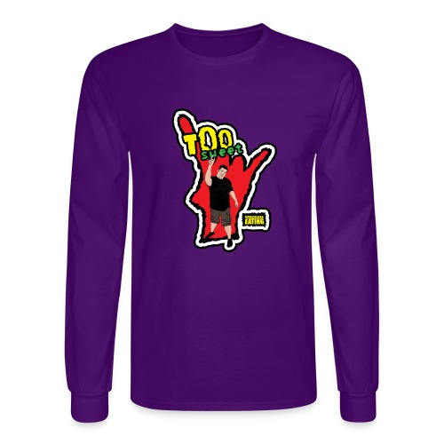 Wreckless Eating Too Sweet Shirt (Women's) - Men's Long Sleeve T-Shirt