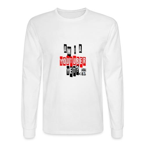 Am I A Youtuber Yet? - Men's Long Sleeve T-Shirt