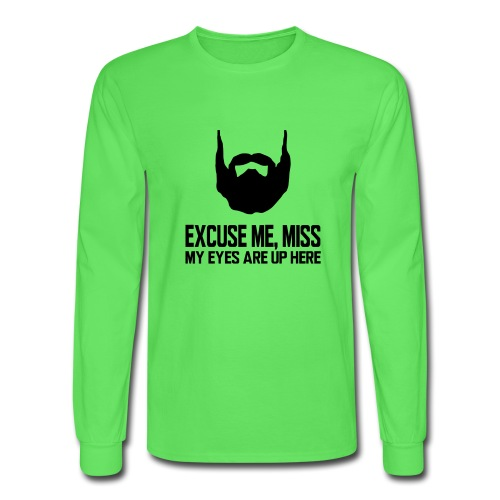 EXCUSE ME, MISS MY EYES ARE UP HERE - Men's Long Sleeve T-Shirt
