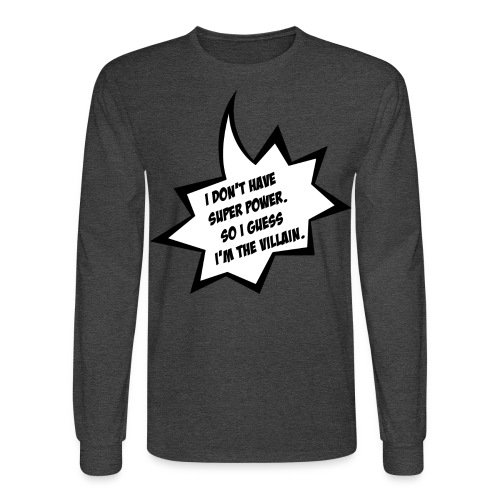 villain or super hero - Men's Long Sleeve T-Shirt
