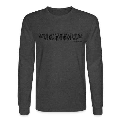 End Video Motto - Men's Long Sleeve T-Shirt
