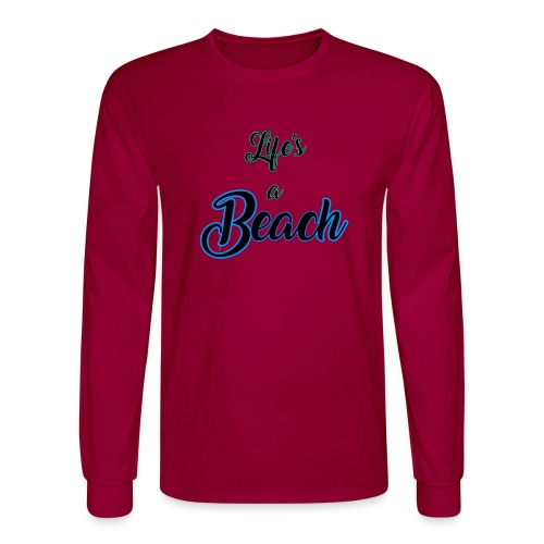 Life's a Beach - Men's Long Sleeve T-Shirt