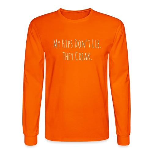 My Hips Don't Lie. They Creak. - Men's Long Sleeve T-Shirt