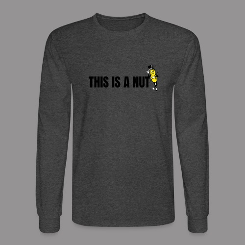 this is nut - Men's Long Sleeve T-Shirt