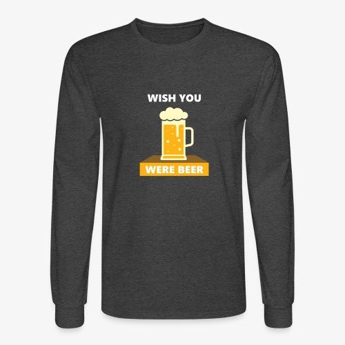 wish you were beer - Men's Long Sleeve T-Shirt