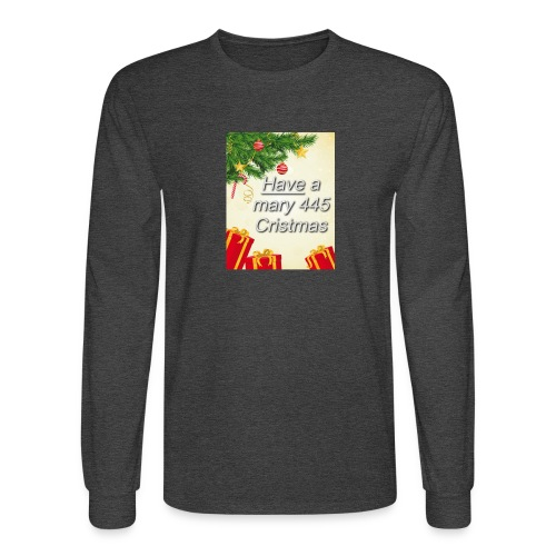 Have a Mary 445 Christmas - Men's Long Sleeve T-Shirt