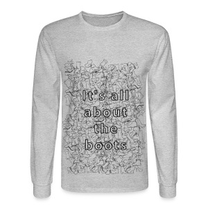 it's all about the boots - Men's Long Sleeve T-Shirt