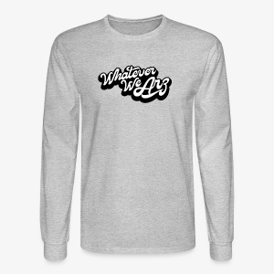 Whatever We Are - Men's Long Sleeve T-Shirt