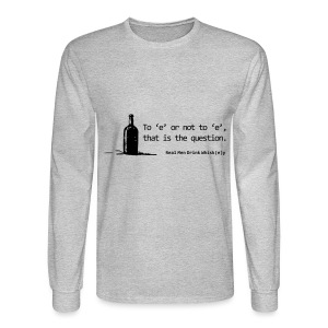 To 'e' or not to 'e': Real Men Drink Whiskey - Men's Long Sleeve T-Shirt