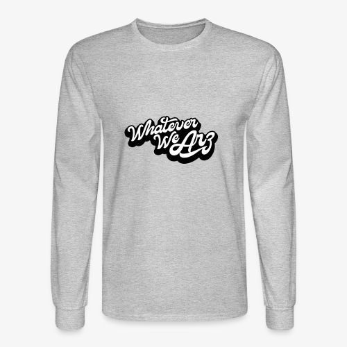 Whatever We Are - Men's Long Sleeve T-Shirt