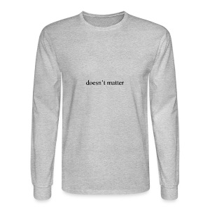 doesn't matter logo designs - Men's Long Sleeve T-Shirt