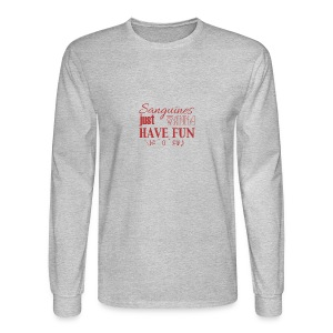 Sanguines just wanna have fun! - Men's Long Sleeve T-Shirt