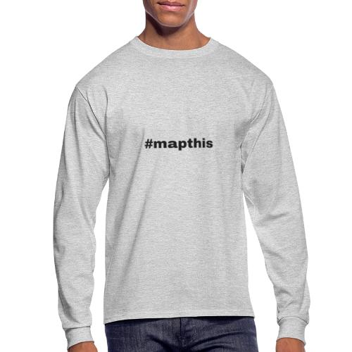 #mapthis hashtag - Men's Long Sleeve T-Shirt