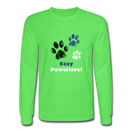 Stay Pawsitive! - Men's Long Sleeve T-Shirt