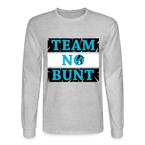 Team No Bunt - Men's Long Sleeve T-Shirt