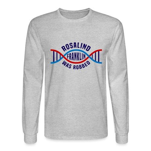 Rosalind Franklin Was Robbed Long Sleeve T-Shirt - Men's Long Sleeve T-Shirt