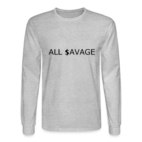 ALL $avage - Men's Long Sleeve T-Shirt
