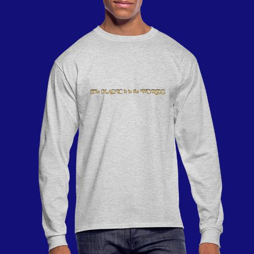 the magic is in the words - Men's Long Sleeve T-Shirt