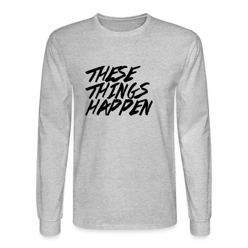 These Things Happen Vol. 2 - Men's Long Sleeve T-Shirt