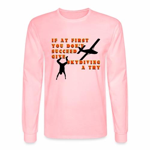Try Skydiving - Men's Long Sleeve T-Shirt