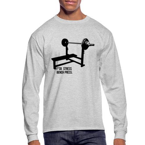F*ck Stress bench press - Men's Long Sleeve T-Shirt