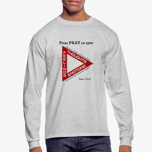 Press PRAY to Sync - Men's Long Sleeve T-Shirt