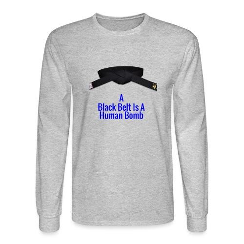 A Blackbelt Is A Human Bomb - Men's Long Sleeve T-Shirt