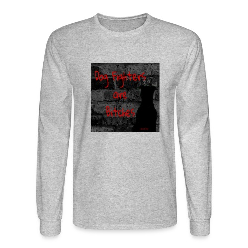 Dog Fighters are Bitches wall - Men's Long Sleeve T-Shirt