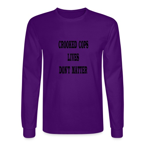crooked cops - Men's Long Sleeve T-Shirt