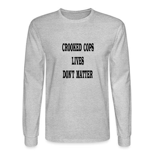 crooked cops - Men's Long Sleeve T-Shirt