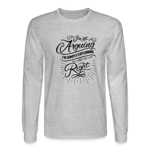 Im not arguing. - Men's Long Sleeve T-Shirt