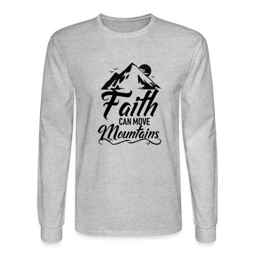 Faith can move mountains - Men's Long Sleeve T-Shirt